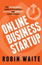 Online Business Startup - The entrepreneur's guide to launching a fast, lean and profitable online venture