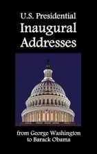 U.S. Presidential Inaugural Addresses, from George Washington to Barack Obama