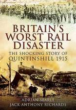 Britain S Worst Rail Disaster:  The Shocking Story of Quintinshill 1915