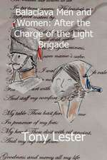 Balaclava Men and Women: After the Charge of the Light Brigade