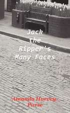 Jack the Ripper's Many Faces