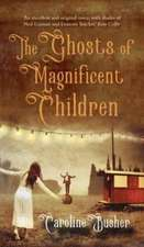 Ghosts of Magnificent Children