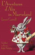 L'Aventuros D'Alis in Marvoland:  A Tale Inspired by Lewis Carroll's Wonderland