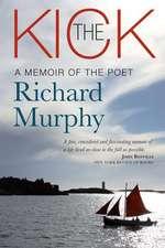 The Kick: A Memoir of the Poet Richard Murphy