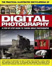 The Practical Illustrated Encyclopedia of Digital Photography