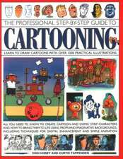 The Professional Step-By-Step Guide to Cartooning