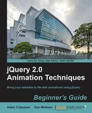 Jquery 2.0 Animation Techniques Beginner's Guide:  Distributed Real-Time Computation Blueprints