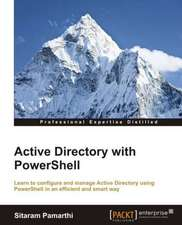 Active Directory with Powershell:  The Official Guide
