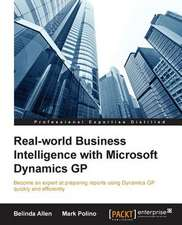 Real-World Business Intelligence with Microsoft Dynamics GP 2013