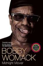Bobby Womack: Midnight Mover 1944 - 2014