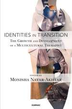 Identities in Transition:  The Growth and Development of a Multicultural Therapist