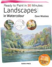 Ready to Paint in 30 Minutes: Landscapes in Watercolour