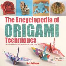 The Encyclopedia of Origami Techniques: The Complete, Fully Illustrated Guide to the Folded Paper Arts