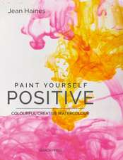 Paint Yourself Positive Special Hb Ed