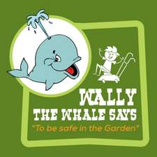Wally the Whale Says