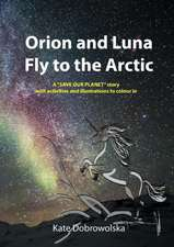 Orion and Luna Fly to the Arctic