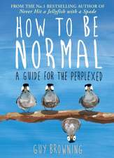 How to Be Normal