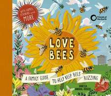 Love Bees: A Family Guide to Help Keep Bees Buzzing - With Games, Stickers and More