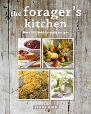 The Forager's Kitchen: Over 100 field-to-table recipes