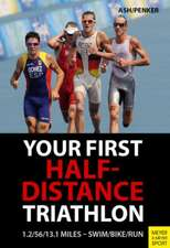 Your First Half-Distance Triathlon:  No More Excuses!