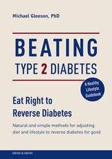 Beating Type 2 Diabetes: Eat Right to Reverse Diabetes