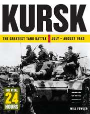 Kursk: The Greatest Tank Battle July - August 1943