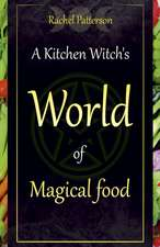 A Kitchen Witch's World of Magical Food:  The Adventure of Psychology and Spirituality
