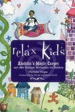 Relax Kids: Aladdin`s Magic Carpet – Let Snow White, the Wizard of Oz and other fairytale characters show you and your child how to meditate