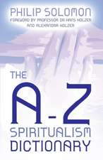 The A-Z Spiritualism Dictionary:  The Greatest Show on Earth