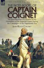 The Note-Books of Captain Coignet