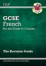 New GCSE French Revision Guide - for the Grade 9-1 Course (with Online Edition)