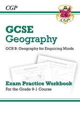 New Grade 9-1 GCSE Geography OCR B: Geography for Enquiring Minds - Exam Practice Workbook