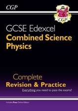 Grade 9-1 GCSE Combined Science: Physics Edexcel Complete Revision & Practice with Online Edn