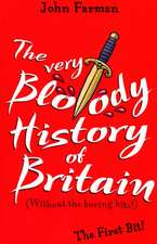 The Very Bloody History Of Britain