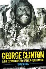 George Clinton:  The Cosmic Odyssey of the P-Funk Empire
