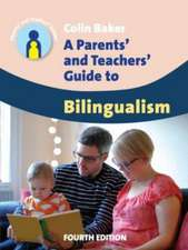 A Parents' and Teachers' Guide to Bilingualism (4th Edition):  An Ecological Perspective
