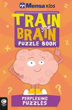 Mensa Train Your Brain: Perplexing Puzzles