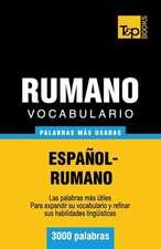 Vocabulario Espanol-Rumano - 3000 Palabras Mas Usadas:  The Definitive Sourcebook
