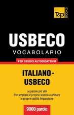 Vocabolario Italiano-Usbeco Per Studio Autodidattico - 9000 Parole:  The Definitive Sourcebook