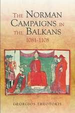 The Norman Campaigns in the Balkans, 1081–1108