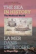 The Sea in History – The Medieval World