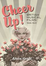 Cheer Up! – British Musical Films, 1929–1945