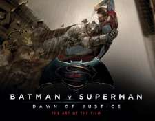 Batman V Superman:  The Art of the Film