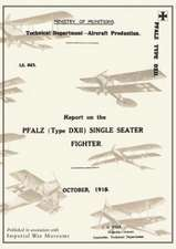 Report on the Pfalz Type D.XII Single-Seater Fighter, October 1918reports on German Aircraft 18