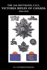 The 24th Battalion C.E.F. Victoria Rifles of Canada 1914-1919