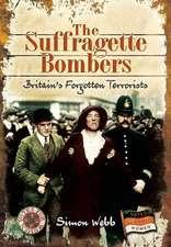 The Suffragette Bombers:  Britain's Forgotten Terrorists