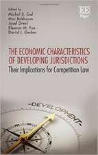 The Economic Characteristics of Developing Juris – Their Implications for Competition Law