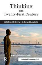 Thinking the Twenty-First Century:  Ideas for the New Political Economy