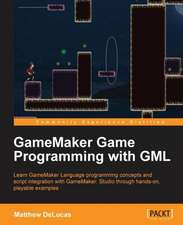 Gamemaker Game Programming with Gml:  Beginner's Guide - Second Edition