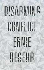 Disarming Conflict